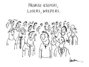Promise Keepers, Losers, Weepers. - Cartoon by Mary Lawton