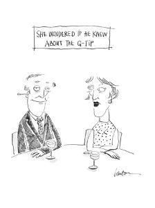 She wondered if he knew about the Q-tip - Cartoon by Mary Lawton