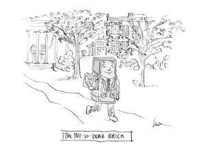 The Not-So-Dumb Brick - Cartoon by Mary Lawton