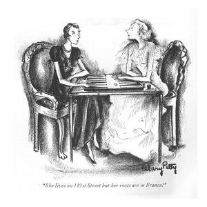 """""""She lives on 181st Street but her roots are in France."""" - New Yorker Cartoon by Mary Petty"""