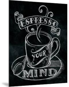 Espresso Your Mind by Mary Urban