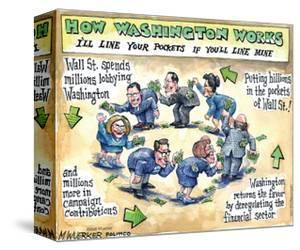 How Washington Works. I'll line your pockets if you'll line mine. by Matt Wuerker
