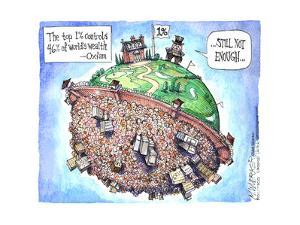 The top 1% controls 46% of the world's wealth.  Oxfam.  1%.  Still not enough. by Matt Wuerker