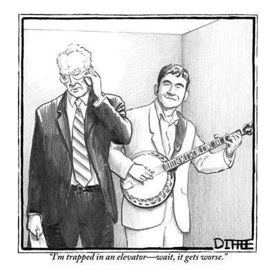 """""""I'm trapped in an elevator?wait, it gets worse."""" - New Yorker Cartoon by Matthew Diffee"""