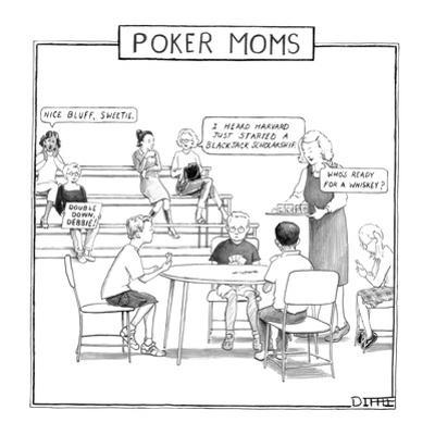 Kids play poker while their moms  stand on the sidelines. - New Yorker Cartoon by Matthew Diffee