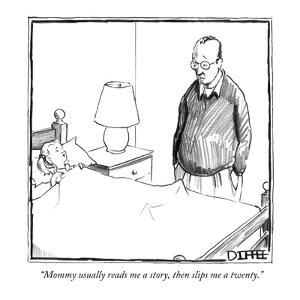 """""""Mommy usually reads me a story, then slips me a twenty."""" - New Yorker Cartoon by Matthew Diffee"""
