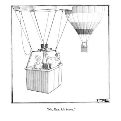 """No, Rex. Go home."" - New Yorker Cartoon by Matthew Diffee"
