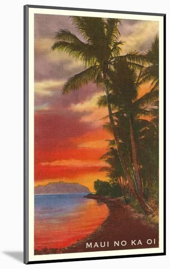 Maui No Ka Oi, Sunset on Lagoon--Mounted Art Print