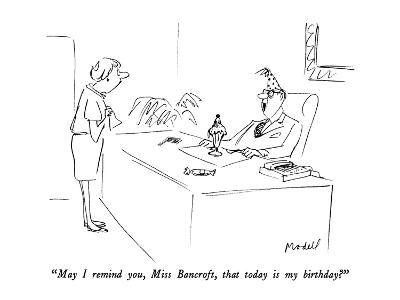 """""""May I remind you, Miss Bancroft, that today is my birthday?"""" - New Yorker Cartoon-Frank Modell-Premium Giclee Print"""