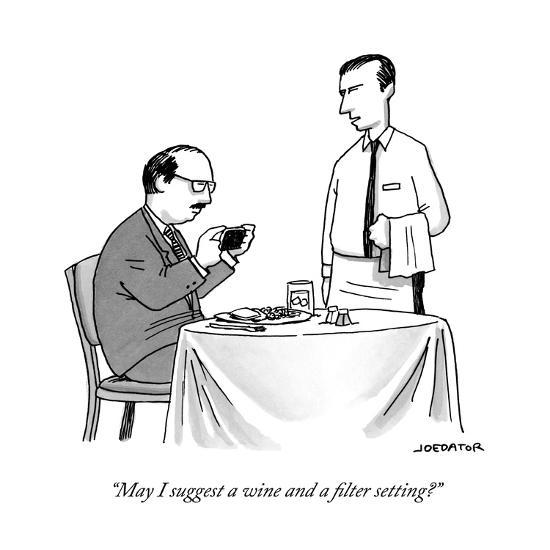 """""""May I suggest a wine and a filter setting?"""" - New Yorker Cartoon-Joe Dator-Premium Giclee Print"""