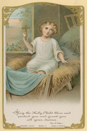 May the Holy Child Bless and Protect You and Grant You All Your Desires--Giclee Print