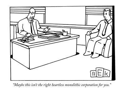 https://imgc.artprintimages.com/img/print/maybe-this-isn-t-the-right-heartless-monolithic-corporation-for-you-new-yorker-cartoon_u-l-pgqpnn0.jpg?p=0