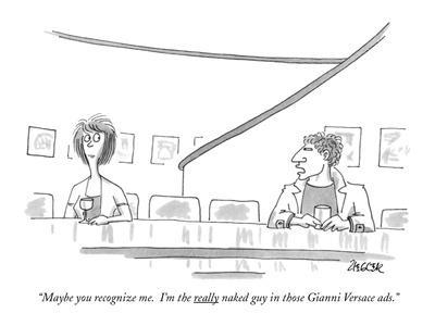 https://imgc.artprintimages.com/img/print/maybe-you-recognize-me-i-m-the-really-naked-guy-in-those-gianni-versace-new-yorker-cartoon_u-l-pgtedy0.jpg?p=0