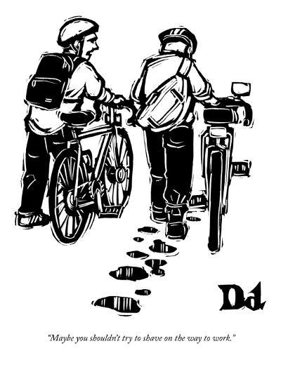 """""""Maybe you shouldn't try to shave on the way to work."""" - New Yorker Cartoon-Drew Dernavich-Premium Giclee Print"""