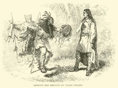 Medicine Men Deriding an Indian Convert--Giclee Print