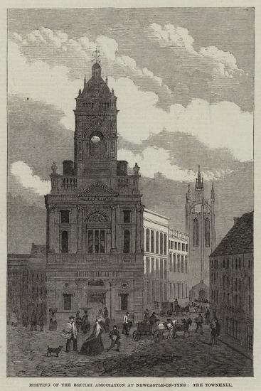 Meeting of the British Association at Newcastle-On-Tyne, the Townhall--Giclee Print
