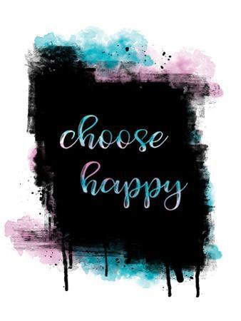 Choose Happy by Melanie Viola