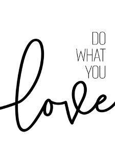 Do What You Love by Melanie Viola