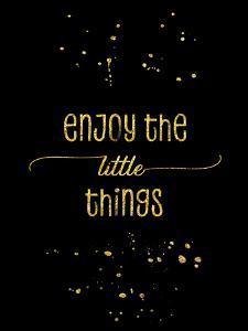 Gold Enjoy The Little Things by Melanie Viola
