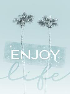 Idyllic Palm Trees In Turquoise Enjoy Life by Melanie Viola