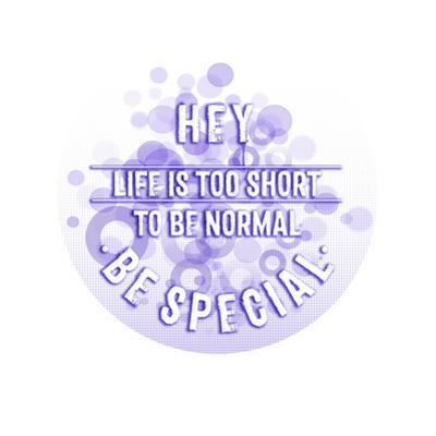Life Is Too Short To Be Normal Be Special Purple by Melanie Viola
