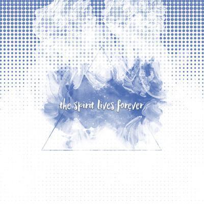 The Spirit Lives Forever White Blue by Melanie Viola