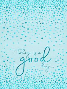 Today Is A Good Day Glittering Cyan by Melanie Viola