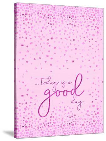 Today Is A Good Day Glittering Pink by Melanie Viola
