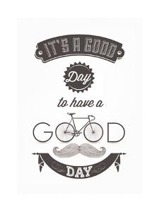 It'S A Good Day To Have A Good Day - Typographical Illustration Bicycle Poster by Melindula