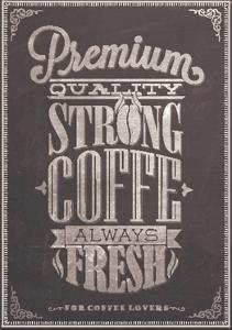 Premium Quality Strong Coffe Typography Background On Chalkboard by Melindula