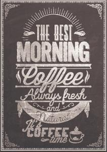 The Best Morning Coffee Typography Background On Chalkboard by Melindula