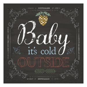 Baby It's Cold by Melody Hogan