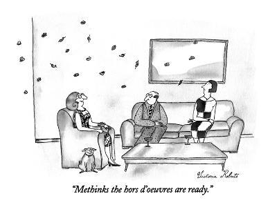 """Methinks the hors d'oeuvres are ready."" - New Yorker Cartoon-Victoria Roberts-Premium Giclee Print"