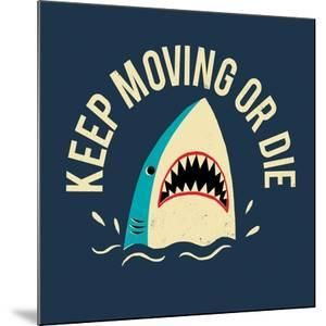 Keep Moving Or Die by Michael Buxton