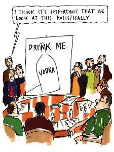 """An advertising group looking at an ad that says, """"Drink Me, Vodka"""" - New Yorker Cartoon by Michael Crawford"""