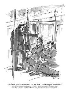 """""""And then you'll want to take the No. 2 or 3 train to right here behind th?"""" - New Yorker Cartoon by Michael Crawford"""