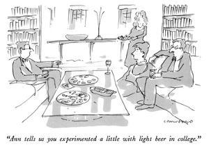 """""""Ann tells us you experimented a little with light beer in college."""" - New Yorker Cartoon by Michael Crawford"""
