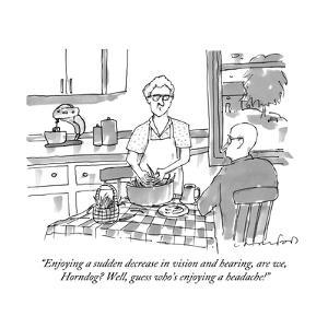 """""""Enjoying a sudden decrease in vision and hearing, are we, Horndog? Well, ?"""" - New Yorker Cartoon by Michael Crawford"""