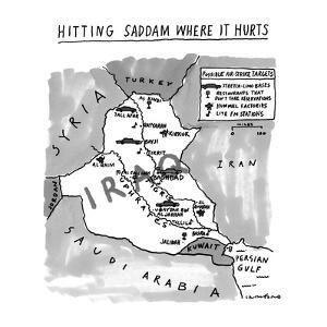 Hitting Saddam Where It Hurts.   Map of possible air-strike targets in Ira? - New Yorker Cartoon by Michael Crawford