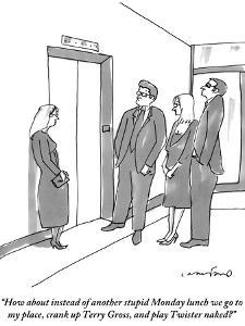 """""""How about instead of another stupid Monday lunch we go to my place, crank?"""" - New Yorker Cartoon by Michael Crawford"""