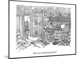 """""""How's your spring break going, Jerry?"""" - New Yorker Cartoon by Michael Crawford"""