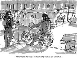 """""""How was my day? Advancing issues led declines."""" - New Yorker Cartoon by Michael Crawford"""