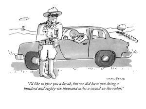 """I'd like to give you a break, but we did have you doing a hundred and eig?"" - New Yorker Cartoon by Michael Crawford"