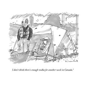 """""""I don't think there's enough vodka for another week in Canada."""" - New Yorker Cartoon by Michael Crawford"""