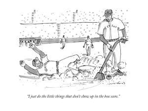 """""""I just do the little things that don't show up in the box score."""" - New Yorker Cartoon by Michael Crawford"""