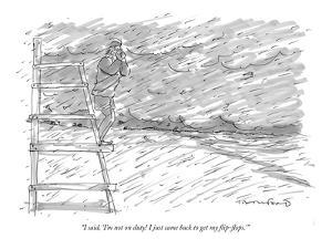 """I said, 'I'm not on duty! I just came back to get my flip-flops."" - New Yorker Cartoon by Michael Crawford"