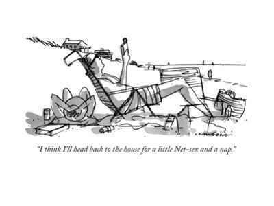 """""""I think I'll head back to the house for a little Net-sex and a nap."""" - New Yorker Cartoon by Michael Crawford"""