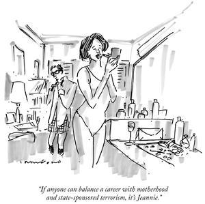 """If anyone can balance a career with motherhood and state-sponsored terror…"" - New Yorker Cartoon by Michael Crawford"