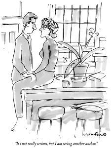 """It's not really serious, but I am seeing another anchor."" - New Yorker Cartoon by Michael Crawford"