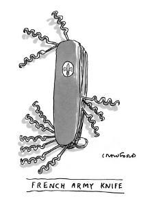 Knife has only corkscrews. - New Yorker Cartoon by Michael Crawford